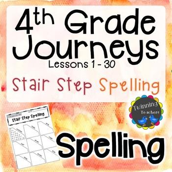 4th Grade Journeys Spelling - Stair Step Spelling LESSONS 1-30