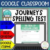 3rd Grade Journeys Spelling Test -The Trial of Cardigan Jones- Google Classroom