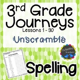 3rd Grade Journeys Spelling - Unscramble LESSONS 1-30