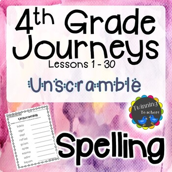 4th Grade Journeys Spelling - Unscramble LESSONS 1-30