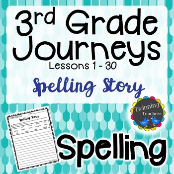 3rd Grade Journeys Spelling - Writing Activity LESSONS 1-30