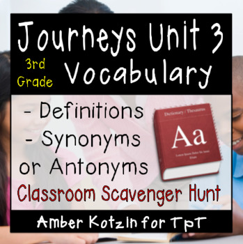 3rd Grade Journeys: Unit 3 Vocabulary Scavenger Hunt ©  2014