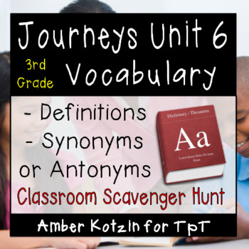 3rd Grade Journeys: Unit 6 Vocabulary Scavenger Hunt ©  2014
