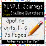 3rd Grade Journeys: Units 1-6 Spelling Bundle