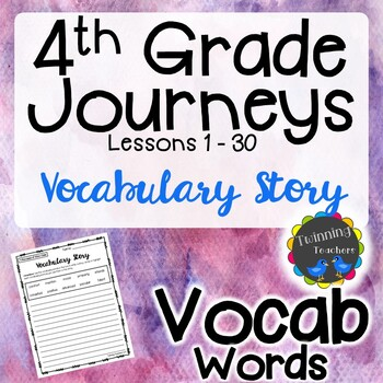 4th Grade Journeys Vocabulary - Writing Activity LESSONS 1-30
