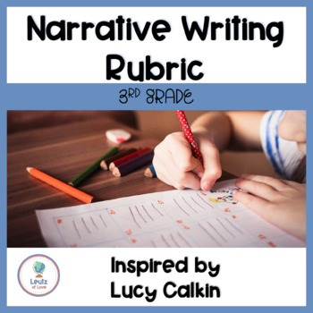 3rd Grade Kid-Friendly Narrative Writing Rubric (Inspired by Lucy Calkin)