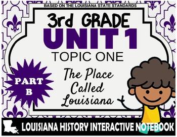 3rd Grade - LA History - Unit 1 - Topic 1 - The Place Called Louisiana - PART B