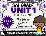 3rd Grade - LA History - Unit 1 - Topic 1 - The Place Called Louisiana - PART B