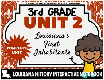 3rd Grade - LA History - Unit 2 Bundle - Louisiana's First Inhabitants