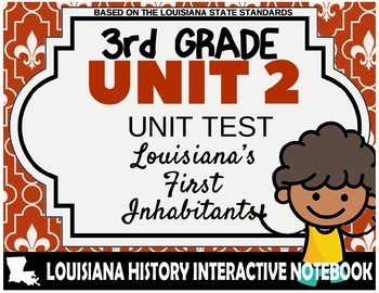 3rd Grade - LA History - Unit 2 Test - Louisiana's First Inhabitants
