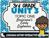 3rd Grade - LA History - Unit 3 - Topic 1 - Louisiana's Early Explorers