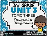 3rd Grade - LA History - Unit 3 - Topic 3 - Settlement of the Acadians