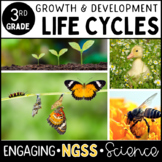 Life Cycles: Growth and Development of Organisms - 3rd Grade - **NGSS Aligned**