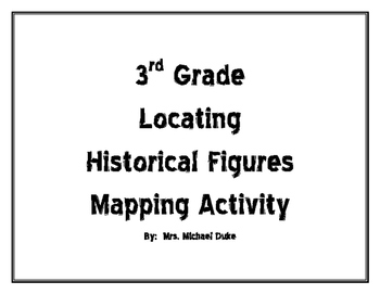 3rd Grade Locating Historical Figures Mapping Activity