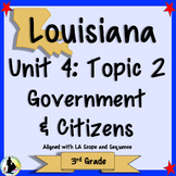 3rd Grade Louisiana Social Studies Government and Citizens Unit 4 Topic 2