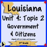 3rd Grade Louisiana History Government Citizens Unit 4 Topic 2 | Social Studies