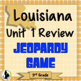 3rd Grade Louisiana Social Studies Unit 1 Topics 1 2 3 Review Jeopardy Game