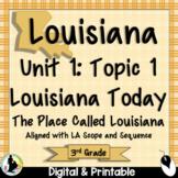 3rd Grade Louisiana History-Unit 1: LA Today, Topic 1:Place Called LA (Part A)
