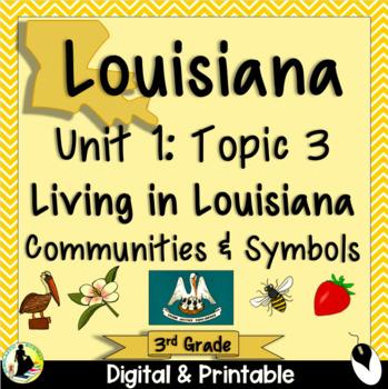 3rd Grade Louisiana Unit 1- Topic 3: Living in LA Communities, Symbols, Landmark
