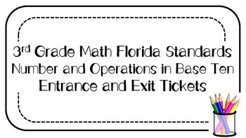 3rd Grade MAFS Number and Operations in Base Ten Entrance and Exit Tickets