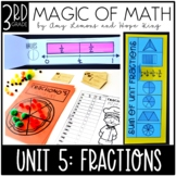 3rd Grade Magic of Math Unit 5:  Fractions