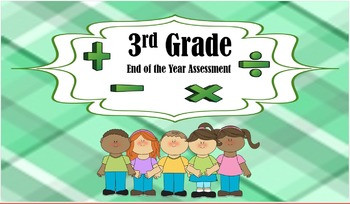 3rd Grade Math Assessment-- End of the Year Assessment