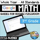 3rd Grade Math CCSS - Google Forms / Classroom - QUIZZES FOR EACH STANDARD!
