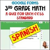 3rd Grade Math CCSS - Google Forms/Classroom - QUIZ FOR EACH STANDARD! - SPANISH