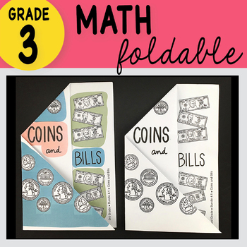 3rd Grade Math Coins and Bills Foldable by Math Doodles