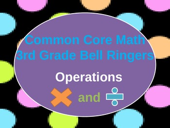 3rd Grade Math Common Core Bell Ringers(Multiplication+Division)