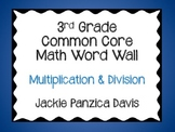 3rd Grade Math Common Core Word Wall (Multiplication & Divison)
