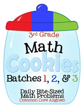 3rd Grade Math Cookies Bite-Sized Math Problems CC Aligned-Batches 1, 2, & 3