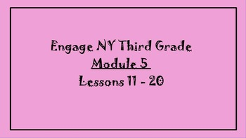 3rd Grade Math ~ Engage New York Module 5 Lessons 11 - 20 Promethean Flip chart