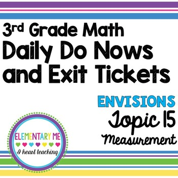 3rd Grade Math - Exit Tickets and Do Nows - Topic 15 Customary and Metric Units