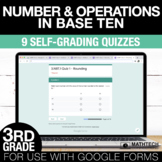 Place Value, Addition & Subtraction - 3rd Grade Google Form Math Assessments