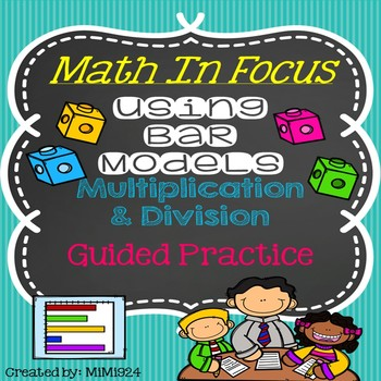 Math In Focus-Bar Models with Multiplication & Division Practice
