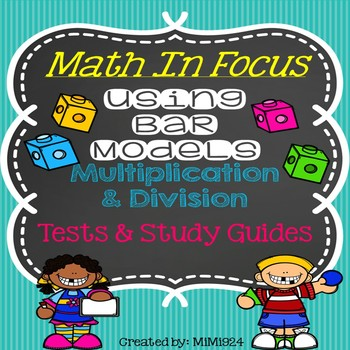 Math In Focus-Bar Models with Multiplication & Division Tests & Guides