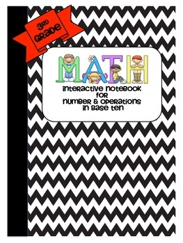 Math Interactive Notebook 3rd Grade- Number & Base Ten Concepts - { CC Aligned}