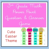 3rd Grade Math Game ~ CCSS PowerPoint Spring / Easter Theme ~ Test Prep Game