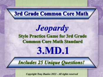 3rd Grade Math Jeopardy Game - 3 MD.1 Tell and write time. 3.MD.1