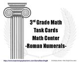 3rd Grade Math Roman Numerals Task Cards Math Center