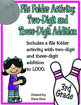 3rd Grade Math: Two-Digit and Three-Digit Addition File Folder