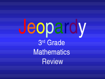 3rd Grade Mathematics Jeopardy Review