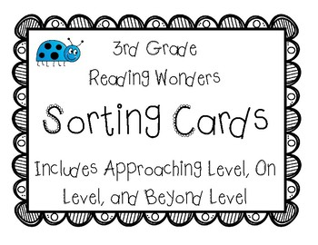 3rd Grade McGraw Hill Wonders Sorting Cards for all 3 levels