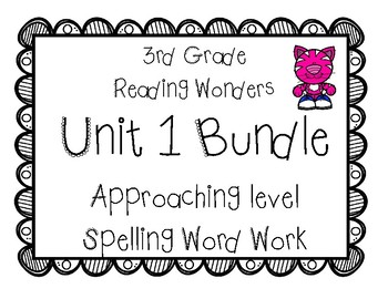 3rd Grade McGraw Hill Wonders Spelling Unit 1 Word Work - Approaching Level