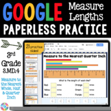 3rd Grade Measure Lengths to the Half Inch and Quarter Inch {3.MD.4} Google