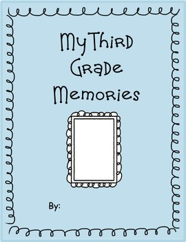 End of the Year 3rd Grade Memories:Informational Text and Ready to Illustrate