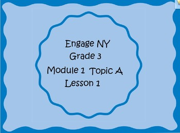 3rd Grade Mimio Supplement for Engage NY Module 1 Topic A Lesson 1