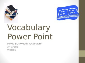 3rd Grade Mixed ELAR/Math Vocabulary Power Point Week 5