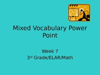 3rd Grade Mixed ELAR/Math Vocabulary Power Point Week 7